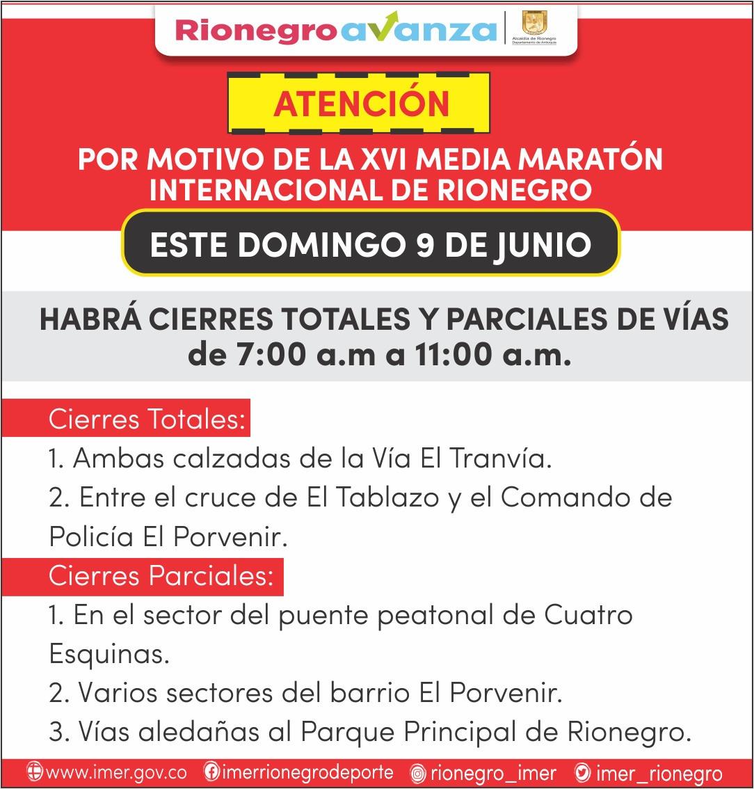 XVI Media Maratón Internacional de Rionegro Cierres viales- Alternativas de circulación y estacionamientos-